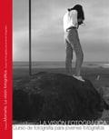La visión fotográfica. Curso de fotografía para jóvenes fotógrafo - Momeñe, Eduardo