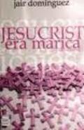Jesucristo era marica y otros cuentos / Jesucrist era marica i al