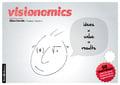Visionomics, 50 ideas + dibujos sobre la nueva dinámica de las or