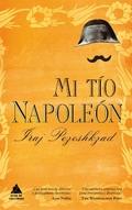 Mi tío Napoleón - Pezeshkzad, Iraj