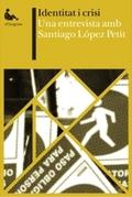 Identitat i Crisi. Una entrevista amb Santiago López Petit