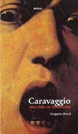 Caravaggio una vida en el claroscuro