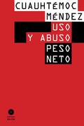 Uso y Abuso. Peso Neto - Méndez, Cuauhtémoc