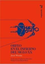 Orfeo en el infierno del siglo XX - Wittlin, Józef
