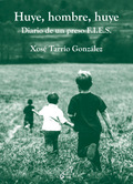 Huye, hombre, huye - Tarrío González, Xosé