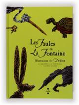 Les Faules de La Fontaine II. La llebre i la tortuga i altres fau