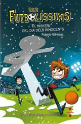 Els futbolíssims 11. El misteri del dia dels Innocents