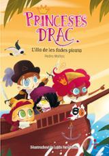 Princeses drac. L´illa de les fades pirata