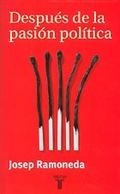 Después de la pasión política - Ramoneda, Josep