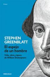 El espejo de un hombre. Vida, obra y época de William Shakespeare - Greenblatt, Stephen