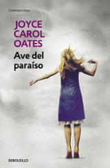 Ave del paraíso - Oates, Joyce Carol