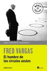 El hombre de los círculos azules. Serie Comisario Adamsberg 1 - Vargas, Fred