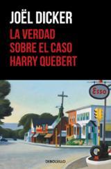 La verdad sobre el caso Harry Quebert - Dicker, Joël