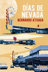 Días de Nevada - Atxaga, Bernardo