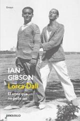 Lorca - Dalí. El amor que no pudo ser - Gibson, Ian