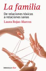De relaciones tóxicas a relaciones sanas - Rojas-Marcos, Laura