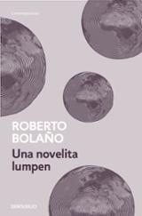 Una novelita lumpen - Bolaño, Roberto