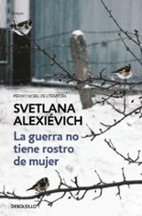 La guerra no tiene rostro de mujer - Alexievitch, Svetlana