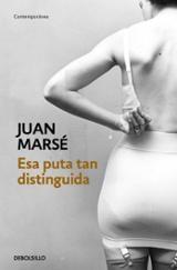 Esa puta tan distinguida - Marsé, Juan