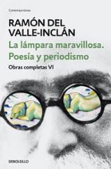 La lámpara maravillosa. Poesía y periodismo - Valle-Inclán, Ramón Del