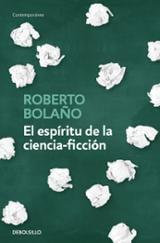 El espíritu de la ciencia-ficción - Bolaño, Roberto