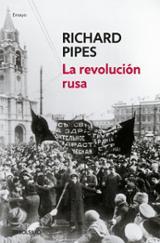 La revolución rusa - Pipes, Richard