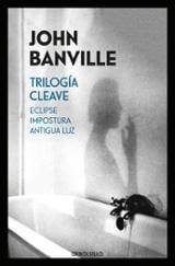 Trilogía Cleave. Eclipse. Imposturas. Antigua luz - Banville, John