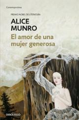El amor de una mujer generosa - Munro, Alice