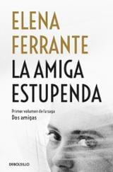 La amiga estupenda - Ferrante, Elena