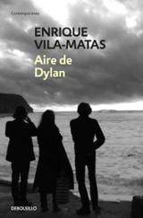 Aire de Dylan - Vila-Matas, Enrique