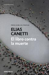 El libro contra la muerte - Canetti, Elias