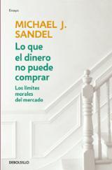 Lo que el dinero no puede comprar - Sandel, Michael J.