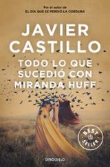 Todo lo que sucedió con Miranda Huff - Castillo, Javier