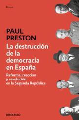 La destrucción de la democracia en España - Preston, Paul