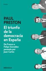 El triunfo de la democracia en España - Preston, Paul