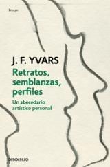 Retratos, semblanzas, perfiles. Un abecedario artístico personal - Yvars, J.F