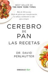 Cerebro de pan. Las recetas - Perlmutter, Dr. David