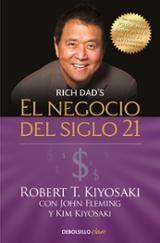 El negocio del siglo XXI - Kiyosaki, Robert