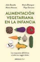 Alimentación vegetariana en la infancia - Basulto, Julio