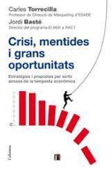 Crisi, mentides i grans oportunitats