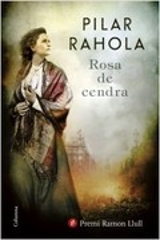 Rosa de cendra. Premi Ramon Llull 2017