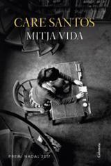 Mitja vida (Premi Nadal 2017)