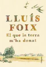 El que la terra m´ha donat - Foix, Lluís
