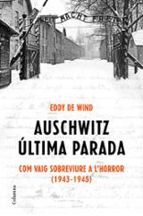 Auschwitz: última parada. Com vaig sobreviur a l´horror 1943-45