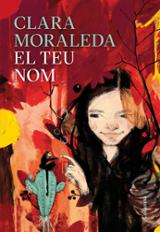 El teu nom - Moraleda, Clara