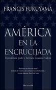 América en la encrucijada. Democracia, poder y herencia neoconser