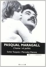 Pasqual Maragall: L´home i el polític