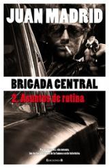 Brigada central. 2. Asuntos de rutina