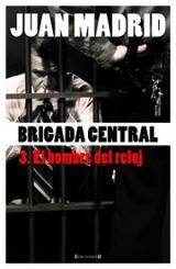 Brigada central. 3: El hombre del reloj