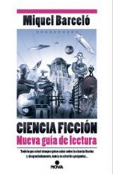 Ciencia Ficción. Nueva guía de lectura - Barceló, Miquel